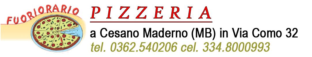 Pizzeria Fuori Orario | Cesano Maderno (MB)